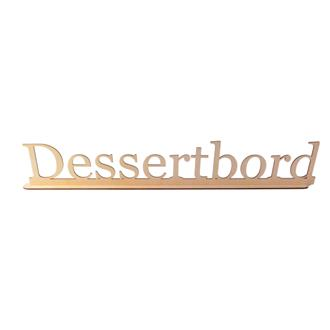"Skylt i trä ""Dessertbord"""