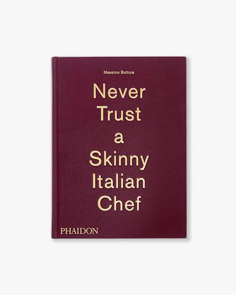 Book Never Trust A Skinny Italian Chef