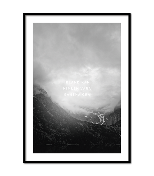 Poster Ibland kan himlen vara granska grå med vit kant