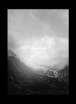 Poster Ibland kan himlen vara granska grå
