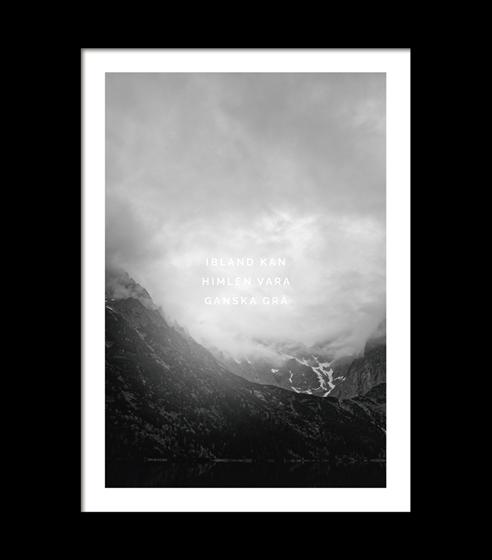Poster Ibland kan himlen vara granska grå- vit ram