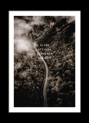 Poster Vi vet att alla vägar- vit ram