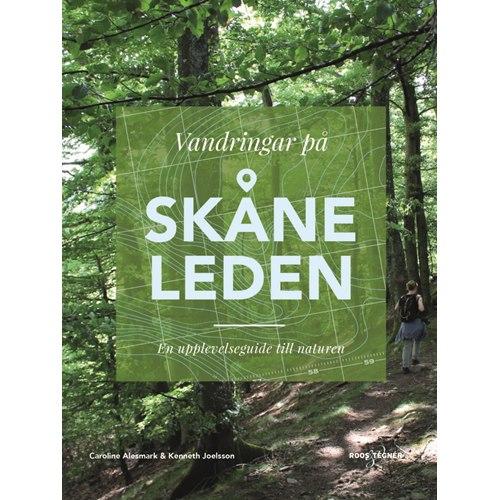 Vandringar på Skåneleden : En upplevelseguide till naturen