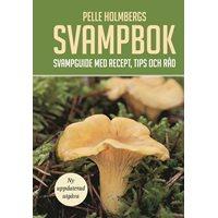 Svampbok: Svampguide med recept, tips och råd. (Holmberg)