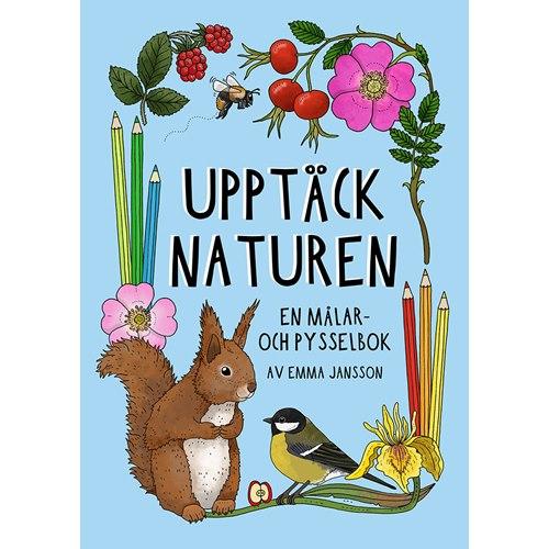Upptäck Naturen - En målar och pysselbok