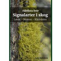 Fältflora över signalarter i skog: lavar, mossor, kärlväxter