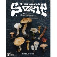Vildplockad svamp : Ätbara svampar i svenska naturen