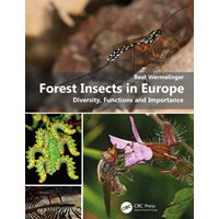 Forest Insects in Europe Diversity, Functions and Importance