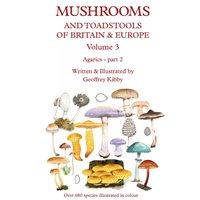 Mushrooms and Toadstools of Britain & Europe. Vol. 3