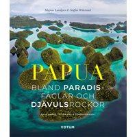 Papua – Bland paradisfåglar och djävulsrockor