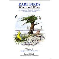 Rare Birds, Where and When: Status and Distribution in Britain and Ireland