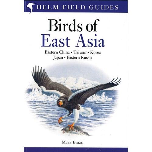 Birds of East Asia. China, Taiwan, Korea, Japan, Russia (Bra