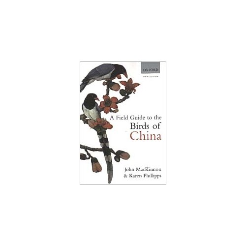 Field Guide to the Birds of China (MacKinnon, Phillips)