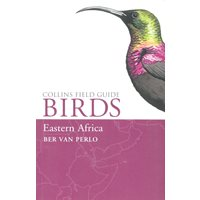 Collins Field Guide to the Birds of Eastern Africa