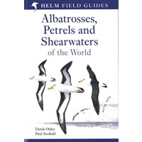 Albatrosses, Petrels & Shearwaters of the World (Scofield &