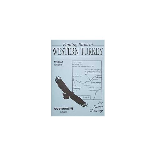 Finding birds in Turkey, Ankara to Birecik - the Book (Gosney)