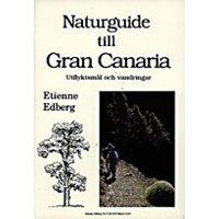Naturguide till Gran Canaria - Utflyktsmål och vandringar (E