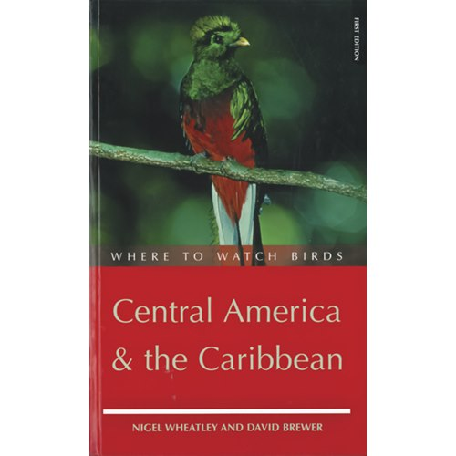 Where to watch Birds in Central America & the Caribbean (Whe