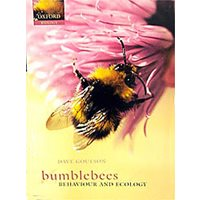 Bumblebees, Behaviour and Ecology (Goulson)
