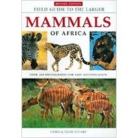 Field guide to the Larger Mammals of Africa (Stuart & Stuart)