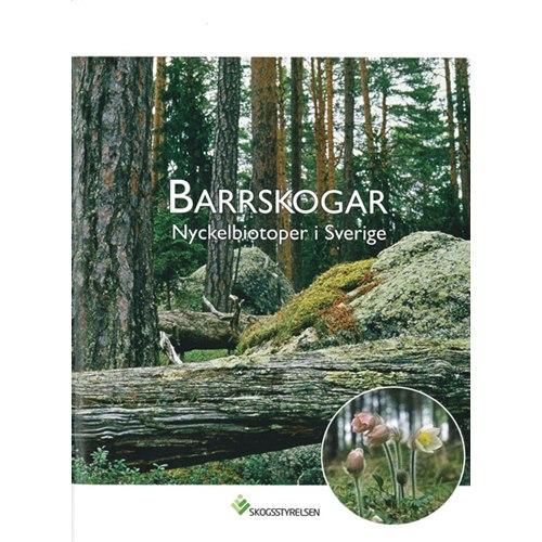 Barrskogar - nyckelbiotpoper i Sverige (Skogsstyrelsen)