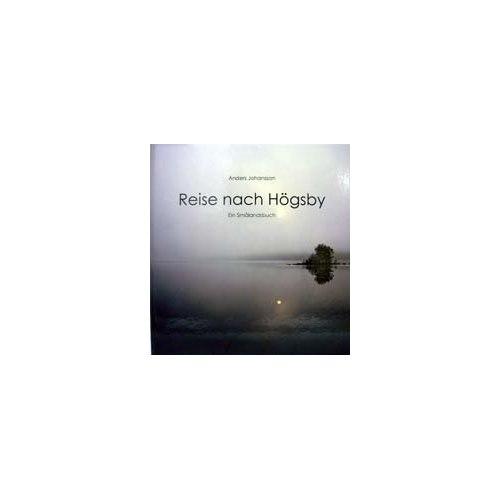 Reise nach Högsby - Ein Smålandsbuch (Johansson)