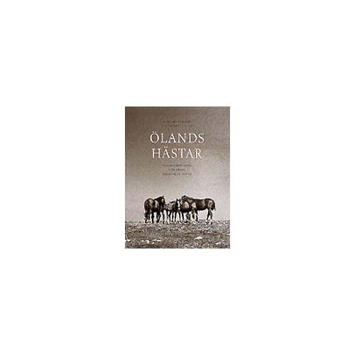Ölands hästar. Remontuppf. och annan hästavel på Öland (Lars