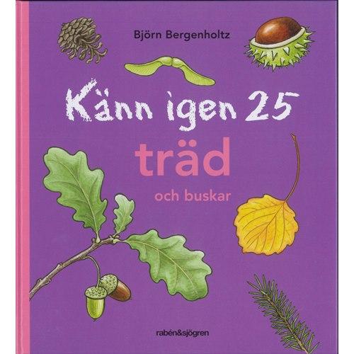Känn igen 25 träd och buskar (Bergenholtz)