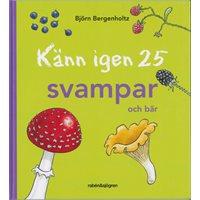 Känn igen 25 svampar och bär (Bergenholtz)