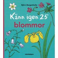 Känn igen 25 blommor (Bergenholtz)