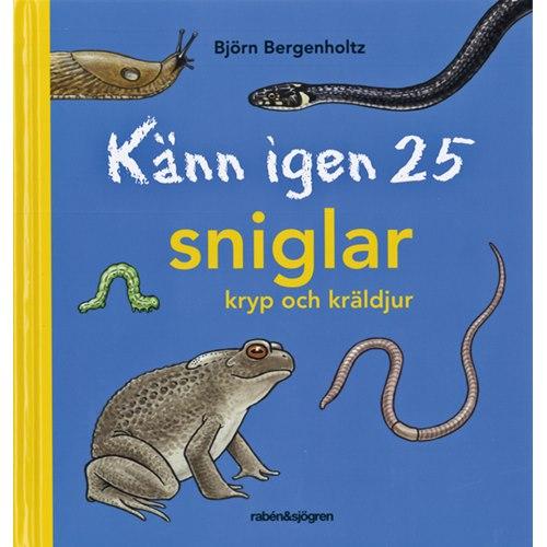 Känn igen 25 sniglar, kryp och kräldjur (Bergenholtz)