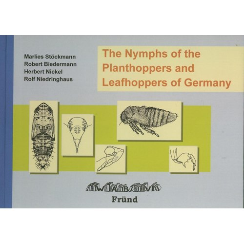 The Nymphs of the Planthoppers and Leafhoppers of Germany (Stöckmann, Biedermann)