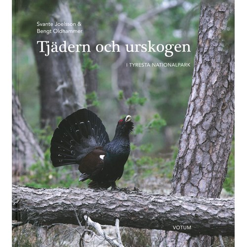Tjädern och urskogen (Joelsson & Oldhammar)