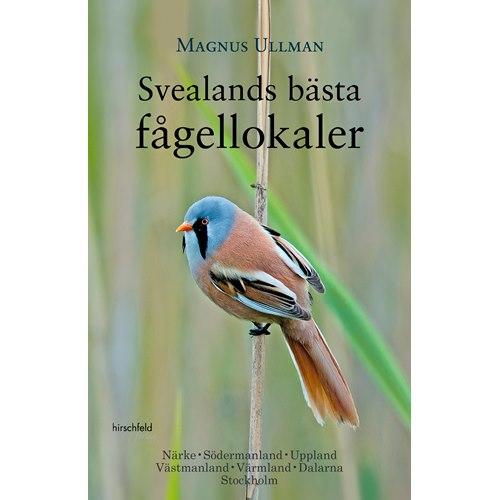 Svealands bästa fågellokaler (Ullman)