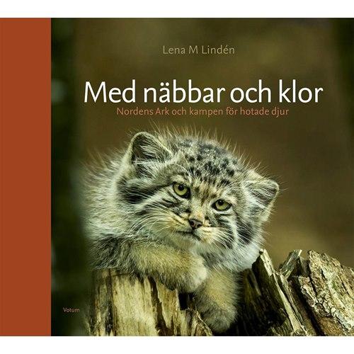Med näbbar och klor : Nordens Ark och kampen för hotade djur