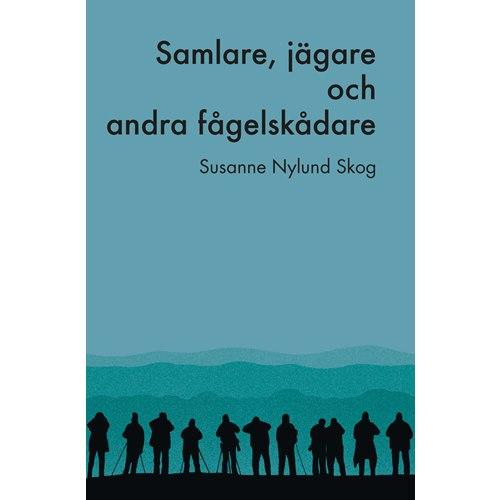Samlare, jägare och andra fågelskådare (Nylund Skog)