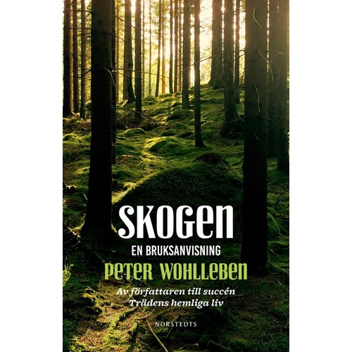 Skogen - en bruksanvisning (Wohlleben)