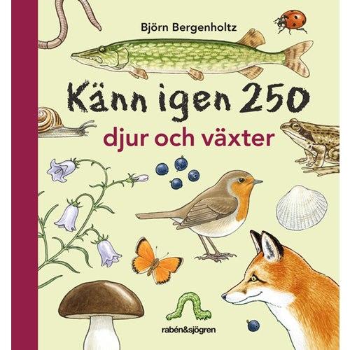 Känn igen 250 djur o växter (Bergenholtz)