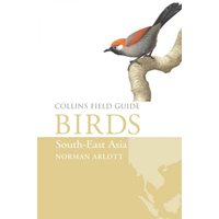Collins Field Guide to the Birds of South-East Asia (Arlott)
