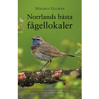 Norrlands bästa fågellokaler (Ullman)