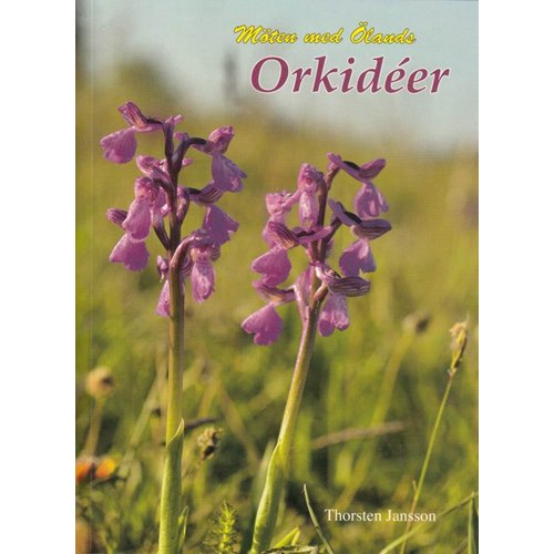 Möten med Ölands orkidéer - 2:a upplagan (Jansson)