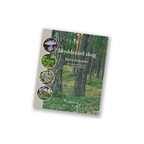 Skyddsvärd skog 2:a upplagan (Skogsstyrelsen)