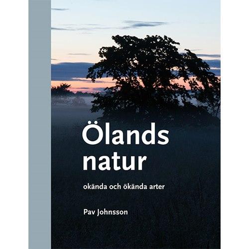 Ölands natur - okända och ökända arter (Johnsson)