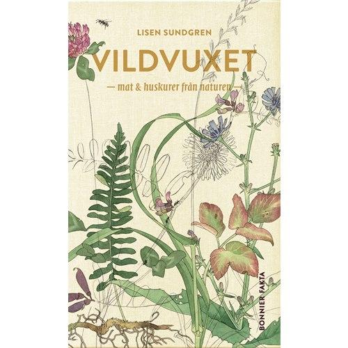 Vildvuxet - mat och huskurer från naturen (Sundgren)