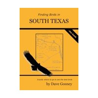 Finding birds in South Texas. Dave Gosney.
