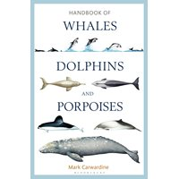 Handbook of Whales, Dolphins and Porpoises (Carwardine)