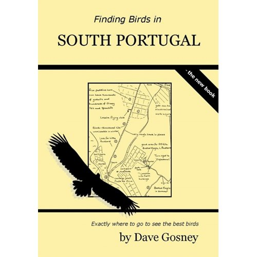 Finding Birds in South Portugal  - the Book (Gosney)