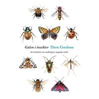 Galen i insekter. Pocket (Goulson)
