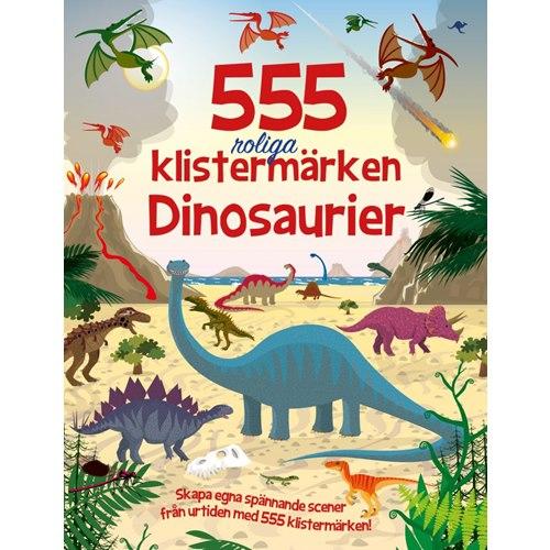 555 roliga klistermärken : dinosaurier