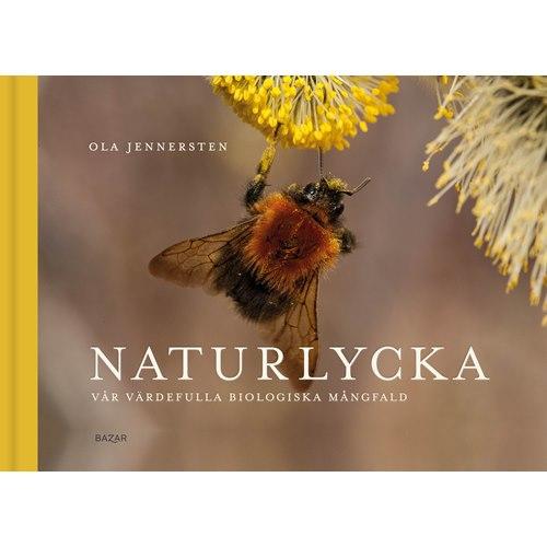 Naturlycka - vår värdefulla biologiska mångfald